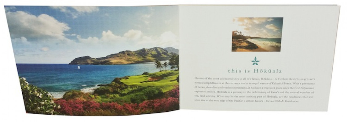 The promotional piece was created for a new development in Kaua'i (the oldest of the Hawaiian Islands), for the exclusive members of Timbers Resort Properties.