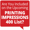 Are You Included on the Upcoming 2017 Printing Impressions 400? Time Is Running Out