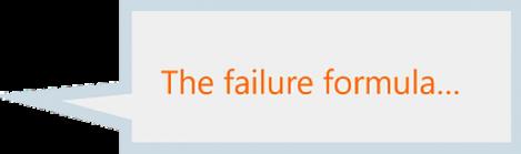 The Failure Formula