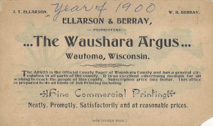 This Waushara Argus business card (front) was found accidentily and dates back to 1900! (Click on image to enlarge)