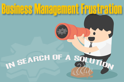 Business Management Frustrations in Search of Solutions