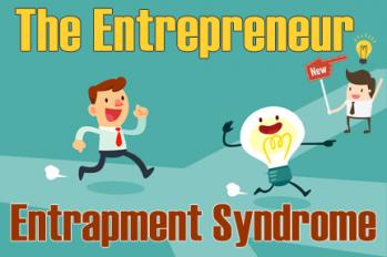 Entrepreneur Entrapment Syndrome: Errors by Enticement