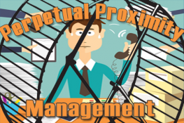 Plight of Perpetual Proximity Management