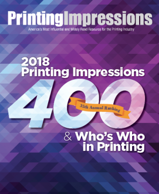 2018 Printing Impressions 400 ranks largest printers in the U.S. and Canada based on annual sales.