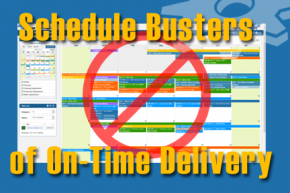 Schedule Busters of On-Time Delivery