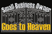 Small Business Owner Goes to Heaven
