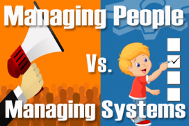 Managing people vs, managing systems