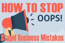 How to Stop Stupid Business Mistakes
