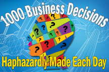 1000 Haphazard Business Decisions Made Daily