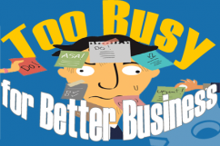 Too busy for better business organization