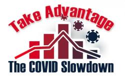 Take Advantage of the COVID Slowdown