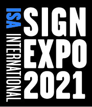 ISA Sign Expo 2021 will take place in Las Vegas.