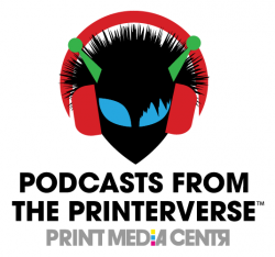 NEW podcasts from the printerverse updated