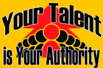 Your Talent is Your Authority
