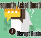 Infrequently-Asked Questions Disrupt Business