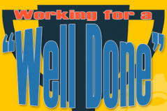 Working for a Well Done