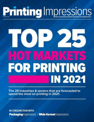 """Hot Markets for Print Demand in 2021"" analysis reveals the Top 25 markets/sectors that will be the largest print buyers throughout this year — and will account for nearly 97% of total print procurement."