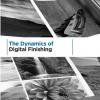 The Dynamics of Digital Finishing